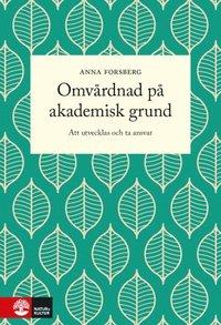bokomslag Omvårdnad på akademisk grund : att utvecklas och ta ansvar