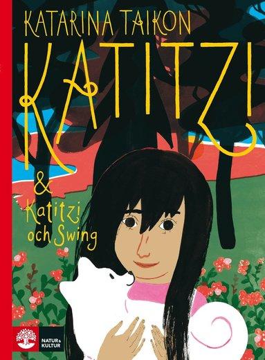 bokomslag Katitzi / Katitzi och Swing: Del 1 & 2