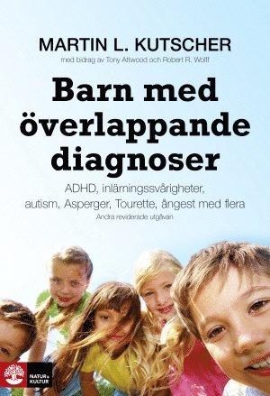 bokomslag Barn med överlappande diagnoser : ADHD, inlärningssvårigheter, Autism, A