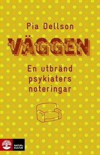 bokomslag Väggen - En utbränd psykiaters noteringar