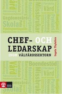 bokomslag Chef- och ledarskap inom välfärdssektorn