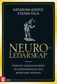 bokomslag Neuroledarskap : effektivt ledarskap byggt på hjärnforskning och beprövade metoder