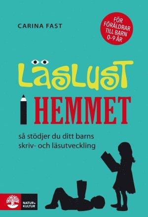 bokomslag Läslust i hemmet : Så stödjer du ditt barns skriv- och läsutveckling