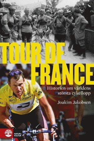 bokomslag Tour de France : historien om världens största cykellopp