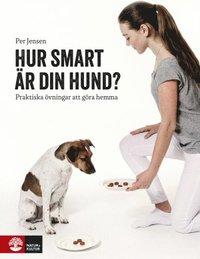 bokomslag Hur smart är din hund : praktiska övningar att göra hemma