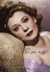 bokomslag Se på mig : en biografi över Zarah Leander