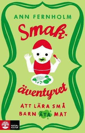 bokomslag Smakäventyret : att lära små barn äta mat