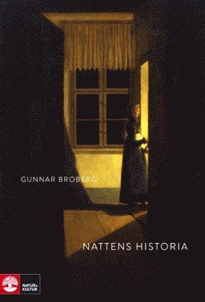 bokomslag Nattens historia : nordiskt mörker och ljus under tusen år