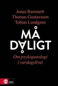 bokomslag Må dåligt : om psykopatologi i vardagslivet
