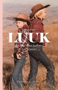 bokomslag Luuk : får man göra slut med sitt syskon?