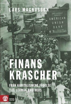 bokomslag Finanskrascher : från kapitalismens födelse till Lehman Brothers