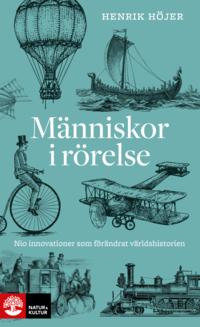 bokomslag Människor i rörelse : nio innovationer som förändrat världshistorien