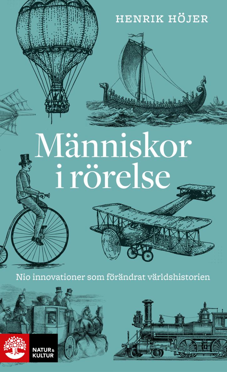 Människor i rörelse : nio innovationer som förändrat världshistorien 1