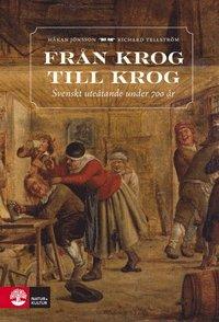 bokomslag Från krog till krog : Svenskt uteätande under 700 år