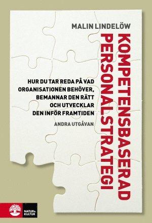 bokomslag Kompetensbaserad personalstrategi : hur du tar reda på vad organisationen behöver, bemannar den rätt och utvecklar den inför framtiden