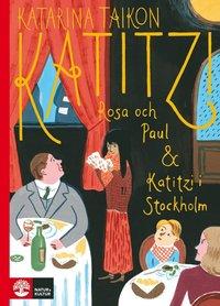 bokomslag Katitzi, Rosa och Paul / Katitzi i Stockholm: Del 5 & 6