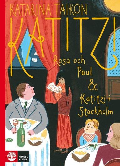bokomslag Katitzi, Rosa och Paul ; Katitzi i Stockholm
