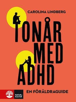 bokomslag Tonår med adhd : en föräldraguide