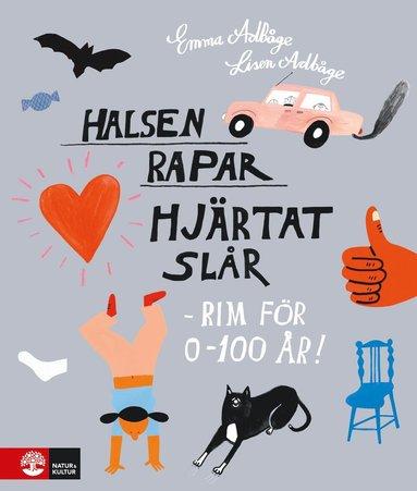 bokomslag Halsen rapar, hjärtat slår : rim för 0-100 år!