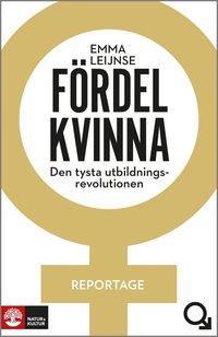 bokomslag Fördel kvinna : den tysta utbildningsrevolutionen