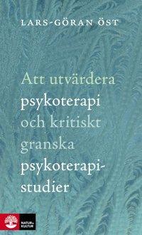 bokomslag Att utvärdera psykoterapi och kritiskt granska psykoterapistudier