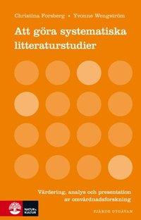 bokomslag Att göra systematiska litteraturstudier : värdering analys och present