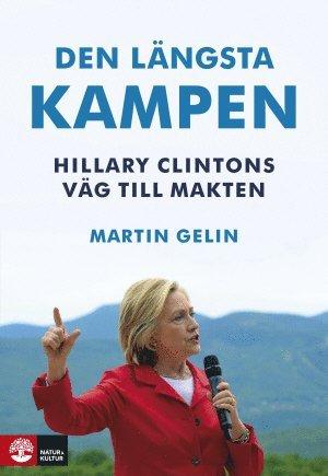 bokomslag Den längsta kampen : Hillary Clintons väg till makten