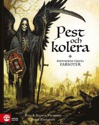 bokomslag Pest och kolera :  historiens värsta farsoter