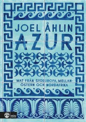 bokomslag Azur : mat från Sydeuropa, Mellanöstern och Nordafrika