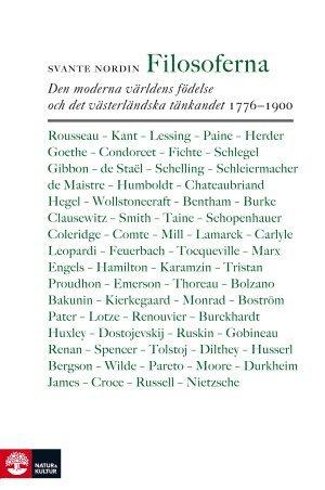 bokomslag Filosoferna : den moderna världens födelse och det västerländska tänkandet 1776-1900