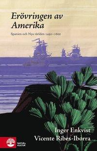 bokomslag Erövringen av Amerika : Spanien och Nya världen 1492-1580