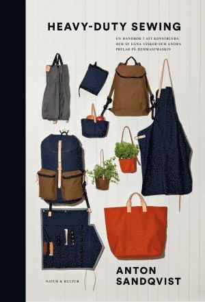 bokomslag Heavy duty sewing : en handbok i att konstruera och sy väskor och andra prylar