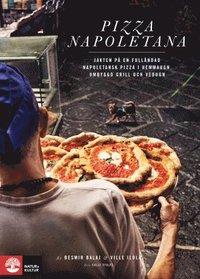 bokomslag Pizza Napoletana : Jakten på en fulländad napoletansk pizza i hemmaugn, ombyggd grill och vedugn