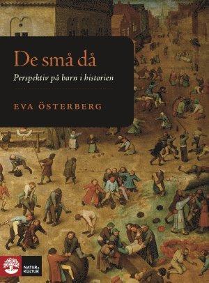 bokomslag De små då : perspektiv på barn i historien