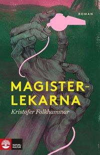 bokomslag Magisterlekarna : en sodomitisk melodram