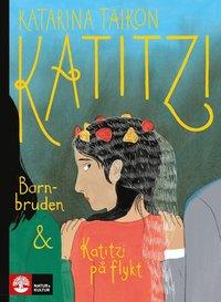 bokomslag Katitzi barnbruden ; Katitzi på flykt