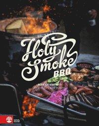 bokomslag Holy Smoke BBQ : ingen rök utan kött