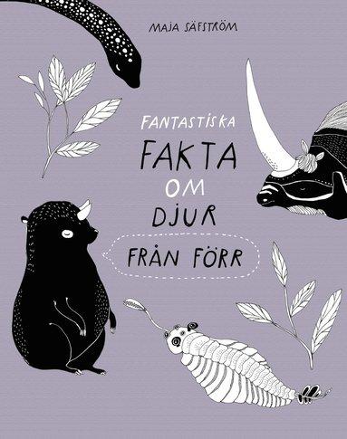 bokomslag Fantastiska fakta om djur från förr
