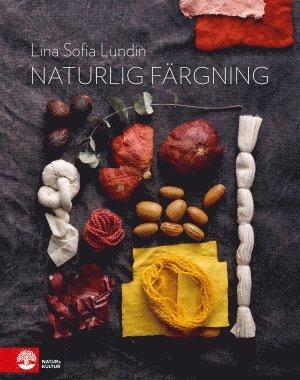 bokomslag Naturlig färgning : mat och kläder i ett kretslopp