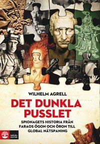 bokomslag Det dunkla pusslet : Spionagets historia - från faraos ögon och öron till g