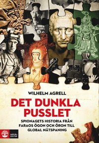 bokomslag Det dunkla pusslet : Spionagets världshistoria