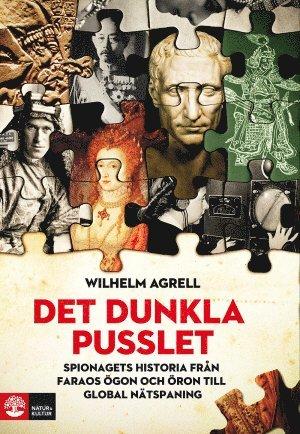 bokomslag Det dunkla pusslet : spionagets historia - från faraos ögon och öron till global nätspaning