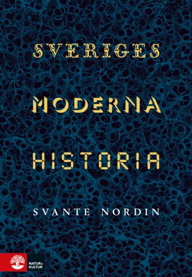 bokomslag Sveriges moderna historia : Fem politiska projekt 1809-2019