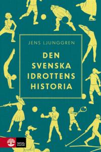 bokomslag Den svenska idrottens historia