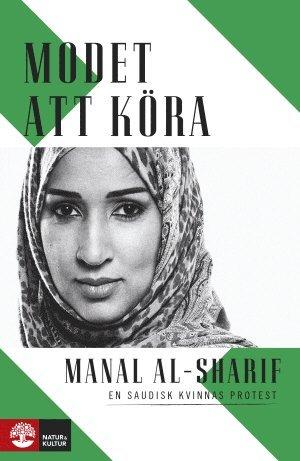 bokomslag Modet att köra : en saudisk kvinnas protest
