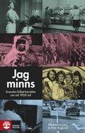 bokomslag Jag minns : svenska folket berättar om sitt 1900-tal