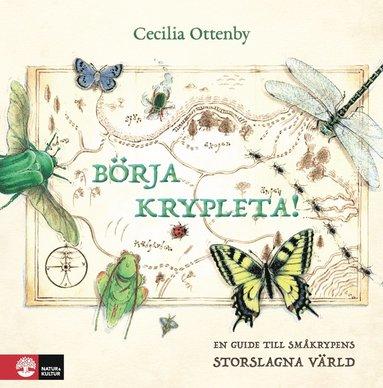 bokomslag Börja krypleta! : en guide till småkrypens storslagna värld