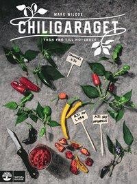 bokomslag Chiligaraget : från frö till hotsauce