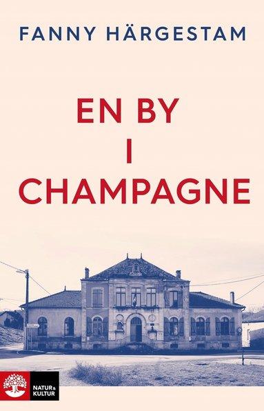 bokomslag En by i Champagne