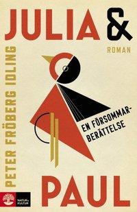 bokomslag Julia & Paul : en försommarberättelse